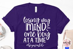 Losing my mind one boy at a time - Mother SVG EPS DXF PNG Product Image 3