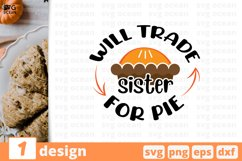 Will trade sister for pie   Thanksgiving Day Svg Product Image 1