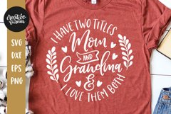 I Have Two Titles Mom and Grandma Svg, Mother's Day Svg Product Image 1