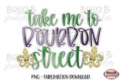 Mardi Gras Sublimation Design, Take Me To Bourbon Street Product Image 1