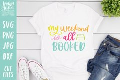 Bookish Reading SVG, Weekend All Booked SVG Cut File Product Image 2