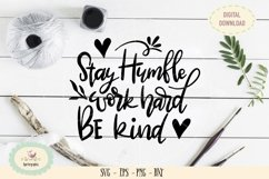 Stay humble work hard be kind SVG PNG hand lattered Product Image 1