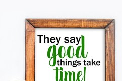 They say good things take time! sarcastic svg quote Product Image 6