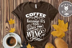 Coffee because it's too early too wine SVG EPS DXF PNG Product Image 1