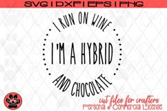 I'm a Hybrid - I run on Wine and Chocolate |SVG Cut File Product Image 2