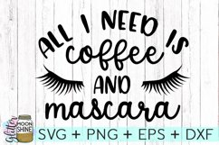 All I Need Is Coffee And Mascara SVG DXF PNG EPS Cutting Files Product Image 1