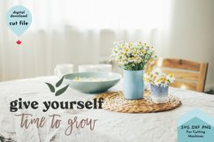 Give Yourself Time To Grow - Self-Care, Self-Love Product Image 3