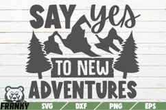 Say yes to new adventures SVG   Printable Cut file Product Image 1