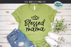 Blessed mama Svg, mom life printable file, Mother's day gift Product Image 1