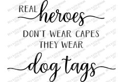 Real Heroes Don't Wear Capes They Wear Dog Tags - Patriotic Product Image 3