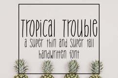 Tropical Trouble - Tall and Skinny Handwritten Font Product Image 1