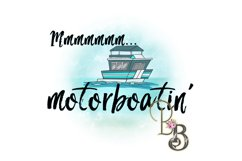 Mmmmm Motorboatin Png Product Image 1