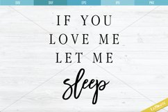 If You Love Me Let Me Sleep SVG, Cutting File Product Image 2