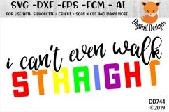 I Can't Even Walk Straight LGBT SVG Product Image 1