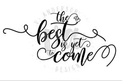 The Best is Yet to Come SVG Product Image 2