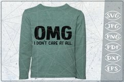 Sarcastic Quote SVG Cutting File - OMG I don't care at all Product Image 1
