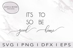 It's So Good to be Home SVG-Home SVG-Cricut Cut Files Product Image 1