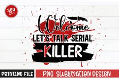 Crime sublimation , welcome lets talk serial killer Product Image 1