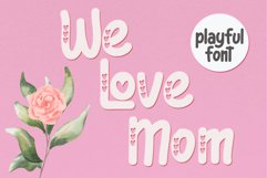 We Love Mom - Playful Font Product Image 1