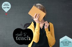 Made To Teach - Teacher Appreciation, Home School Mom Product Image 4