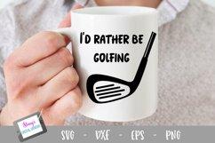 Golf SVG - I'd rather be golfing SVG Product Image 1