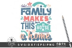 Family Makes This House A Home SVG | Family SVG | Farmhouse Product Image 1