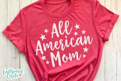 All American Mom - A 4th of July SVG Cut File Product Image 3