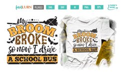 My Broom Broke So Now I Drive a School Bus SVG Cut File Product Image 1