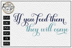 If You feed them They Will Come SVG - A Kitchen Sign SVG Product Image 1