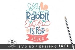 Silly Rabbit Easter Is For Jesus SVG   Bunny Ears SVG Product Image 3