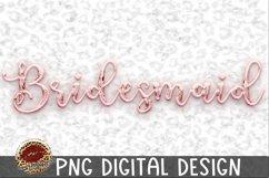 Sublimation Rose Gold Bridesmaid -Wedding Bachelorette Product Image 1