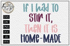 If I have to Stir It, Then It's Home-made - A Kitchen SVG Product Image 1