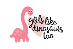 Girls like Dinosaurs too - SVG PNG EPS Product Image 2