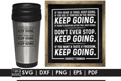 Harriet Tubman - Keep Going Quote - SVG and Cut Files Product Image 2