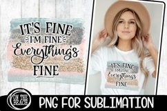 I'm Fine It's Fine Everything's Fine - PASTEL - Sublimation Product Image 1