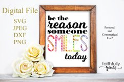Be the reason someone smiles today digital file svg Product Image 1