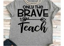 Teacher svg SVG DXF JPEG Silhouette Cameo Cricut math svg iron on Only the brave Teach svg brave svg arrow svg Product Image 1