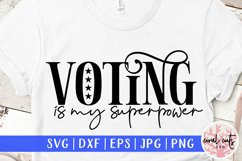 Voting is my superpower - US Election Quote SVG Product Image 1