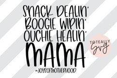 Snack Dealin', Boogie Wipin', Ouchie Healin' Mama SVG Product Image 1