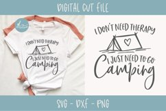 I Don't Need Therapy I Just Need To Go Camping - SVG Product Image 1