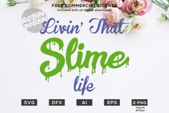 Livin' That Slime Life Design for T-Shirt, Hoodies, Baby Product Image 1