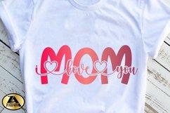 Mothers Day SVG Mom SVg Mama SVG Mom I love you SVG Product Image 4