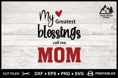My Greatest Blessings Call Me Mom, Mom Mother Saying Quote Product Image 5