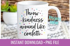 Throw Kindness Around Like Confetti PNG Sublimation File Product Image 1