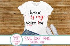 Jesus Is My Valentine SVG,Valentine SVG, Jesus SVG Christian Product Image 2
