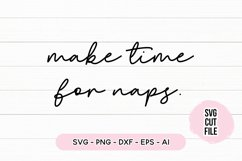 Funny Quote SVG - Make Time For Naps Product Image 1