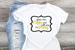 Give me Coffee and tell me I'm pretty svg cut file cameo svg Product Image 1