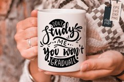 Don't Study Me You Won't Graduate Lettering Quote Product Image 2