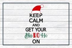 Keep Calm and Get Your Ho Ho Ho On, Christmas SVG Cut File Product Image 3