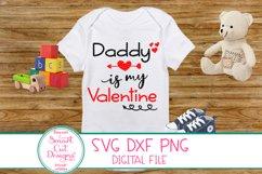 Daddy Is My Valentine SVG, Kids Valentine SVG, Daddy SVG DXF Product Image 1
